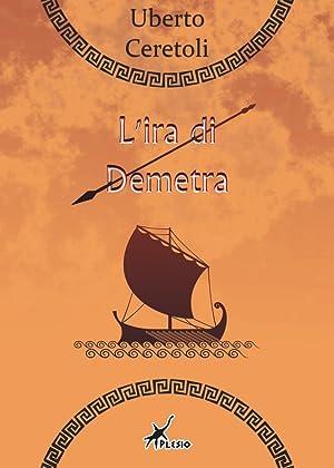 L'ira di Demetra.: Ceretoli Uberto