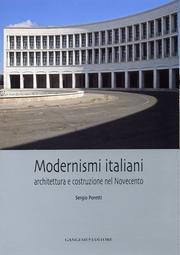 Modernismi Italiani. Architettura e Costruzione del Novecento.: Poretti, Sergio