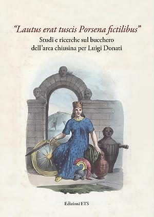 """Lautus erat tuscis Porsena fictilibus"". Studi e ricerche sul bucchero dell'area ..."
