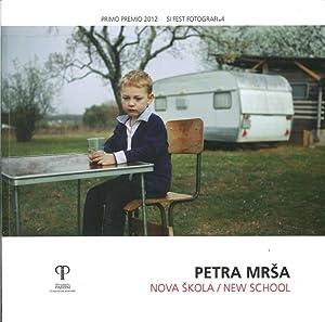 Petra Mrsa. Nova Skola / New School. Ediz. Italiana.