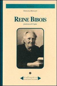Reine Bibois. Poetessa di Cogne.: Roullet, Stefania