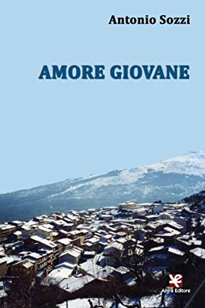 Amore giovane.: Sozzi Antonio