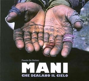Mani che Scalano il Cielo. Hands Which Reach the Sky.: De Stefani Fausto