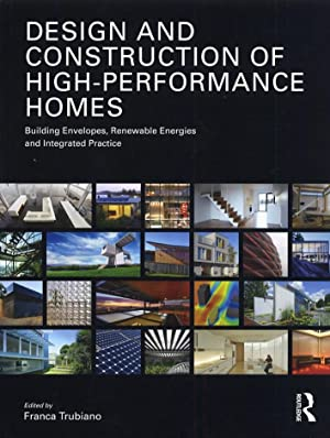 Design and Construction of High Performance Homes. Building Envelopes, Renewable Energies and ...