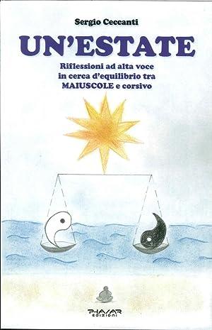 Un' Estate. Riflessioni ad Alta Voce in Cerca d'Equilibrio tra Maiuscole e Corsivo.: ...