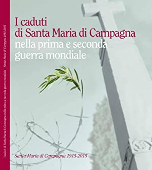 I Caduti di Santa Maria di Campagna nella Prima e Seconda Guerra Mondiale.: Fossaluzza Giorgio