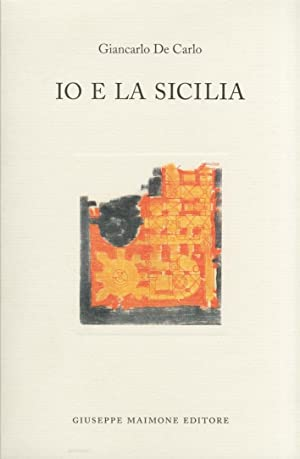 Io e la Sicilia.: De Carlo, Giancarlo