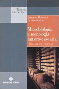 Microbiologia E Tecnologia Lattiero.: Mucchetti, Germano Neviani, Erasmo