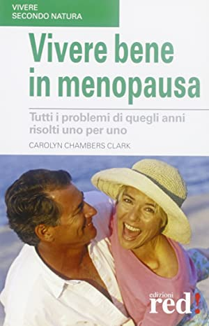 Vivere bene in menopausa.: Chambers Clark, Carolyn