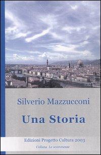 Una storia.: Mazzucconi, Silverio