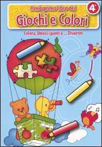 Il mio primo libro dei giochi e colori. La mongolfiera.