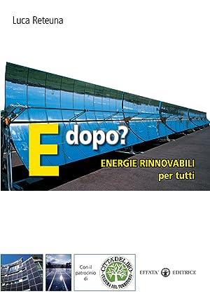 E Dopo? Energie Rinnovabili per Tutti.: Reteuna, Luca