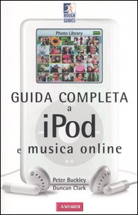 Guida completa a iPod e musica online.: Buckley, Peter Duncan, Clark