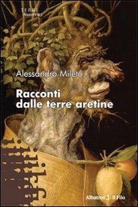 Racconti dalle terre aretine.: Mileto, Alessandro