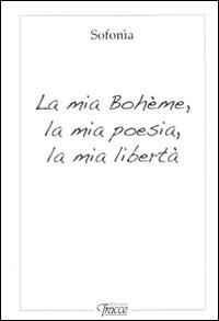 La mia Bohème, la mia poesia, la: Berardinucci, Sofonia