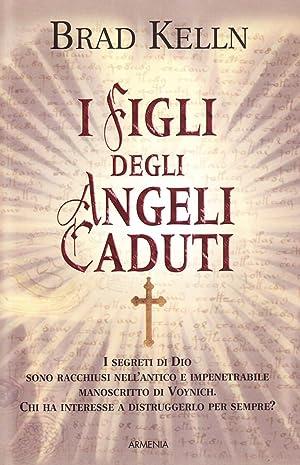I figli degli angeli caduti.: Kelln, Brad