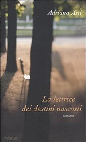 La lettrice dei destini nascosti.: Asti, Adriana
