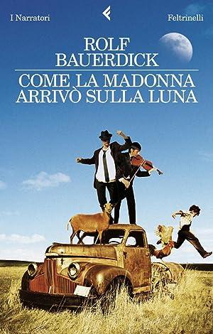 Come la Madonna arrivò sulla luna.: Bauerdick, Rolf