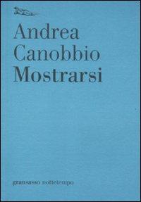 Mostrarsi.: Canobbio, Andrea