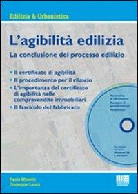 L'Agibilità Edilizia. La Conclusione del Processo Edilizio. con CD-ROM.: Minetti, Paola...