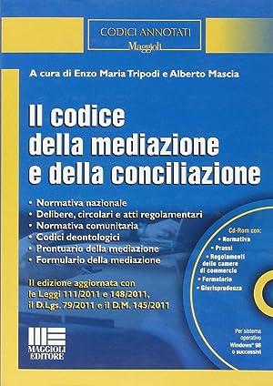Il codice della mediazione e della conciliazione. Con CD-ROM.: Mascia, Alberto Tripodi, Enzo M