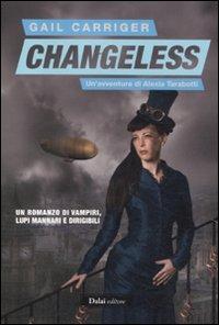Changeless. Il protettorato del parasole. Vol. 2.: Carriger, Gail