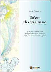 Un'eco di voci e risate.: Simoncini, Serena