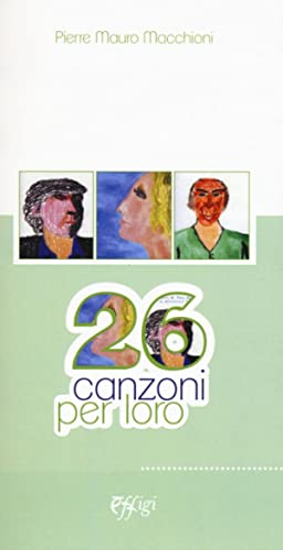 26 canzoni per loro.: Macchioni Pierre M