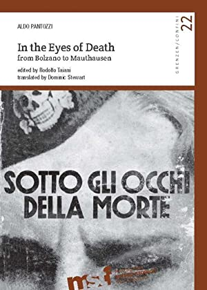 In the eyes of death. From Bolzano to Mauthausen.: Pantozzi Aldo
