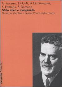 Stato etico e manganello. Giovanni Gentile a sessant'anni dalla morte.