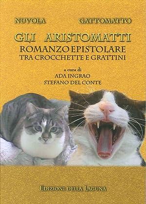 Gli Aristomatti. Romanzo Epistolare tra Crocchette e Grattini.: aa.vv.