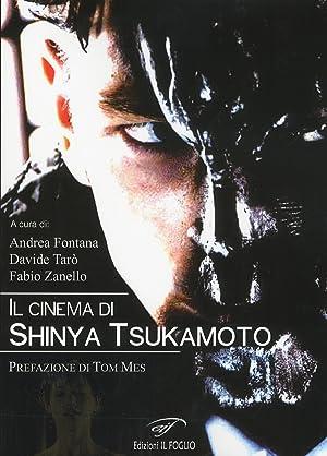 Il cinema di Shinya Tsukamoto.: Fontana, Andrea Tarò, Davide Zanello, Fabio