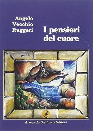I pensieri del cuore.: Vecchio Ruggeri Angelo