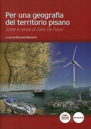 Per una Geografia del Terretorio Pisano. Scritti in Onore di Carlo Da Pozzo.