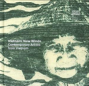 Vietnam. New Winds. Contemporary Artists from Vietnam.