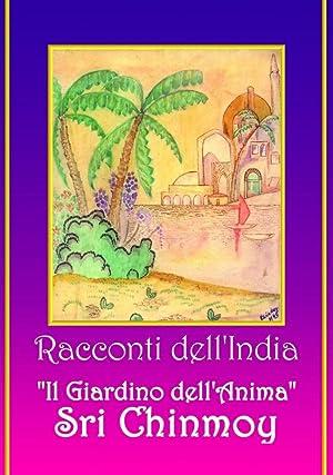 """Racconti dell'India. Il Giardino dell'Anima. """"Insegnamenti per Vivere in Pace, ..."""