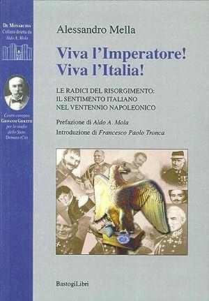 Viva l'Imperatore! Viva l'Italia! le Radici del Risorgimento. Il Sentimento Italiano nel ...