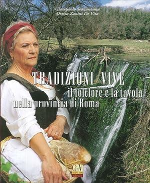 Tradizioni Vive. Il Folclore e la Tavola nella Provincia di Roma.: Senzanonna, Giampaolo De Vita, ...