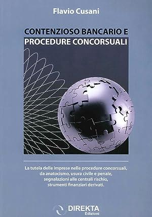 Contenzioso Bancario e Procedure Concorsuali.: Cusani Flavio