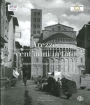 Arezzo: cent'anni in foto. Nuova edizione aggiornata.: Ciacci, Glauco Tortorizio, Giovanni
