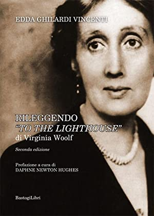 "Rileggendo ""To the lighthouse"" di Virginia Woolf.: Ghilardi Vincenti Edda"