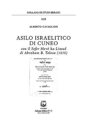 Asilo israelitico di Cuneo. Con il Sefer Mevò ha-Limud di Abraham B. Tolosa (1858).: ...