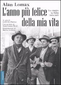 L'anno più felice della mia vita. Un viaggio in Italia (1954-55).: Lomax, Alan