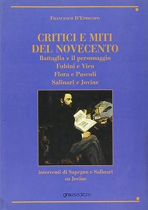 Critici e miti del Novecento. Battaglia e il personaggioFubini e VicoFlora e pascoliSalinari e ...
