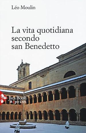 La Vita Quotidiana Secondo San Benedetto.: Moulin Léo