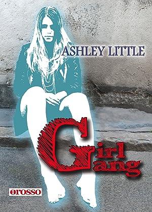 Girl Gang.: Little Ashley