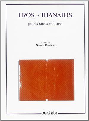Eros e Thanatos. Poeti greci contemporanei.