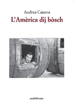 L'Amèrica dij bòsch.: Caneva Andrea