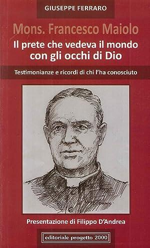 Mons. Francesco Maiolo. il Prete che Vedeva: Ferraro, Giuseppe