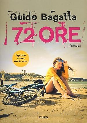 72 ore.: Bagatta Guido